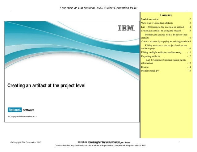 Essentials of IBM Rational DOORS Next Generation V4.01Creating an artifact at the project level 1© Copyright IBM Corporati...