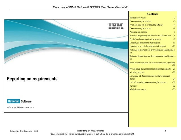 Essentials of IBM® Rational® DOORS Next Generation V4.01Reporting on requirements 1© Copyright IBM Corporation 2013Course ...