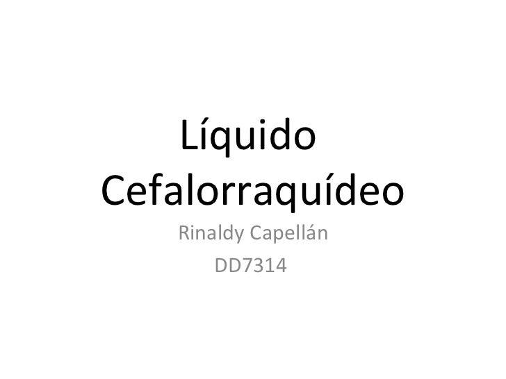 LíquidoCefalorraquídeo   Rinaldy Capellán       DD7314