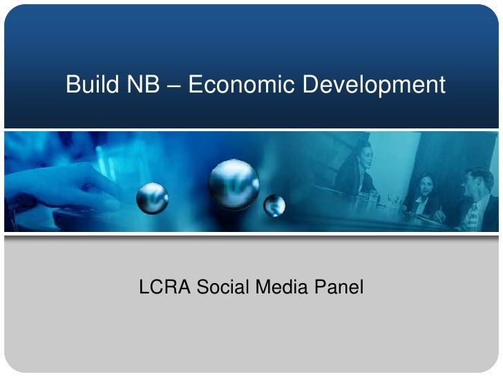 Build NB – Economic Development<br />LCRA Social Media Panel<br />