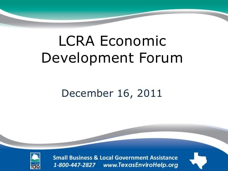 LCRA Economic Development Forum December 16, 2011