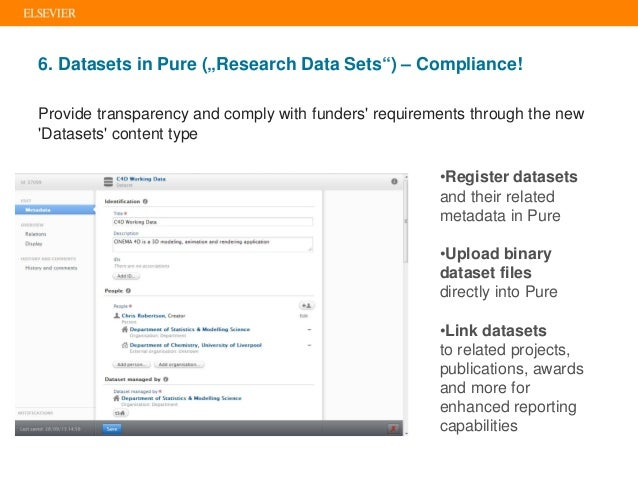 """6. Datasets in Pure (""""Research Data Sets"""") – Compliance! •Register datasets and their related metadata in Pure •Upload bin..."""