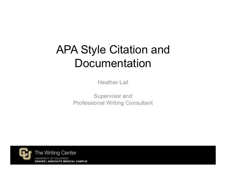 APA Style Citation and   Documentation            Heather Lail           Supervisor and   Professional Writing Consultant