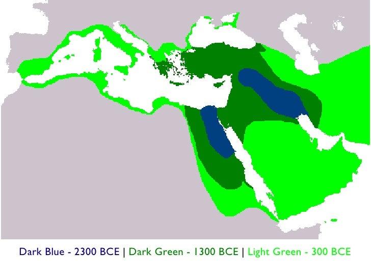 Dark Blue - 2300 BCE  |  Dark Green - 1300 BCE  |  Light Green - 300 BCE
