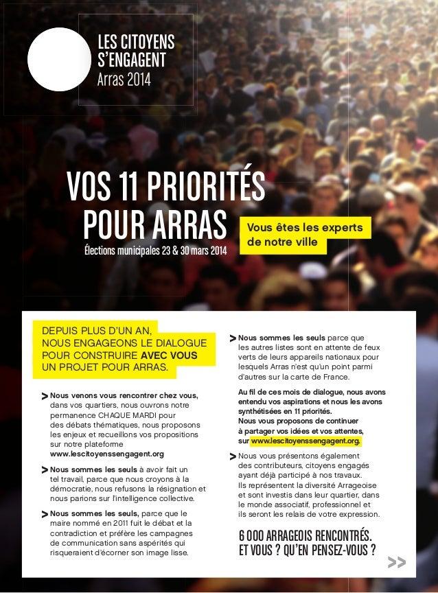 VOS 11 PRIORITÉS POUR ARRAS Élections municipales 23 & 30 mars 2014  DEPUIS PLUS D'UN AN, NOUS ENGAGEONS LE DIALOGUE POUR ...