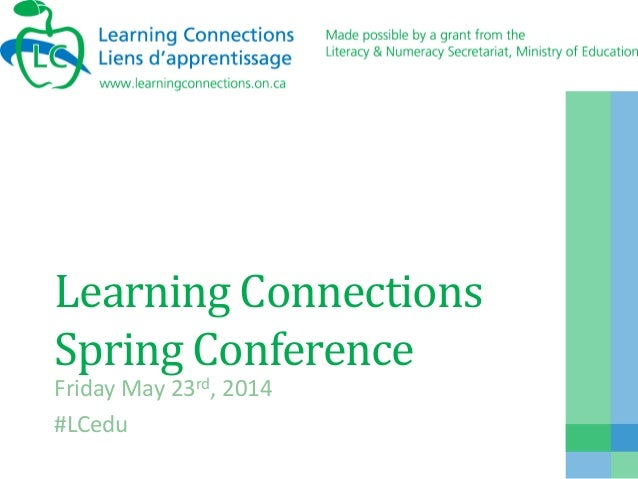 Learning Connections Spring Conference Friday May 23rd, 2014 #LCedu
