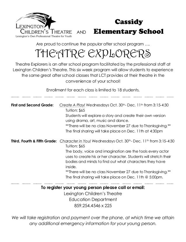 Cassidy AND Elementary School Are proud to continue the popular after school program …. THEATRE EXPLORERS Theatre Explorer...
