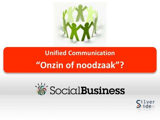 "Unified Communication""Onzin of noodzaak""?"
