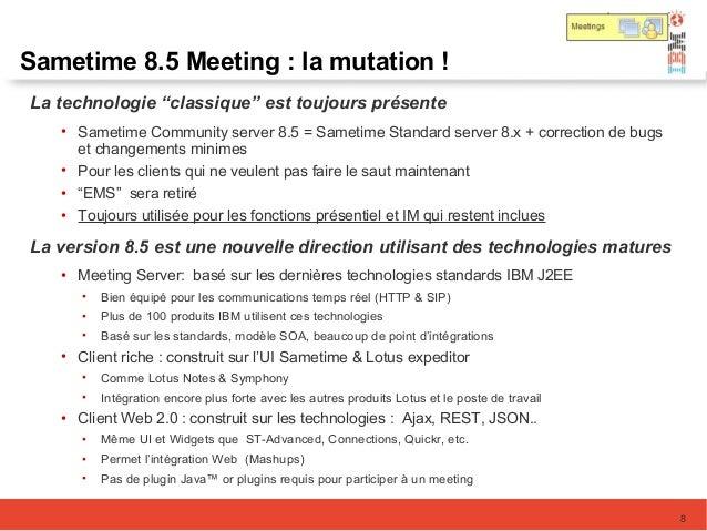 """Sametime 8.5 Meeting : la mutation ! La technologie """"classique"""" est toujours présente • Sametime Community server 8.5 = Sa..."""