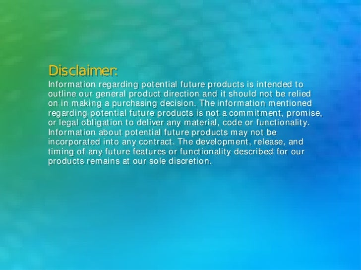 Disclaimer: Inform ation regarding potential future products is intended tooutline our general product direction and it s...