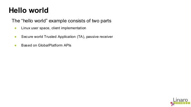 LCU14-103: How to create and run Trusted Applications on OP-TEE Slide 3