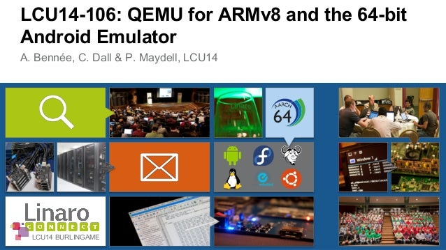 LCU14 106- QEMU for ARMv8 and the 64-bit android emulator