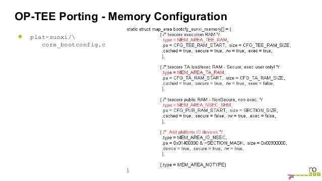 OP-TEE Porting - Memory Configuration  ● plat-sunxi/  core_bootconfig.c