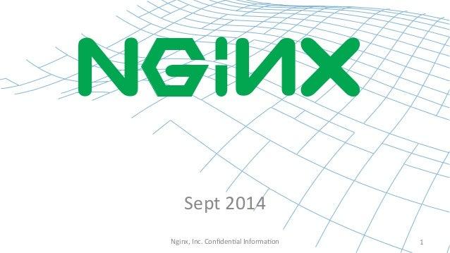 Sept  2014  Nginx,  Inc.  Confiden7al  Informa7on  1