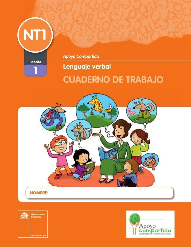 NT1          Apoyo CompartidoPeríodo          Lenguaje verbal  1          CUADERNO DE TRABAJONOMBRE: