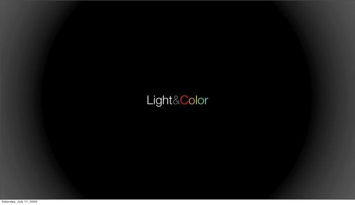 Light&Color     Saturday, July 11, 2009