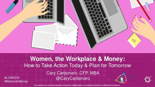 Place Image Cary Carbonaro, CFP, MBA @CaryCarbonaro Women, the Workplace & Money: How to Take Action Today & Plan for Tomo...