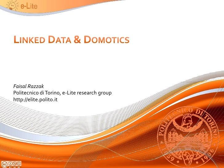 Faisal Razzak Politecnico di Torino, e-Lite research group http://elite.polito.it