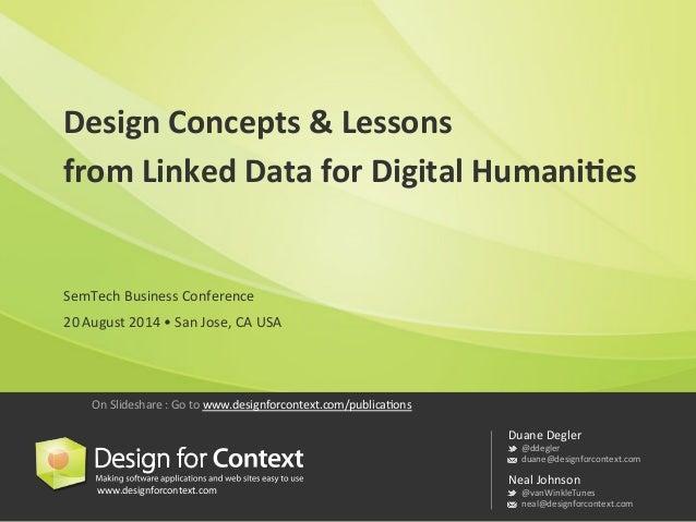 Design  Concepts  &  Lessons  from  Linked  Data  for  Digital  Humani8es  www.designforcontext.com  Duane  Degler  @ddegl...