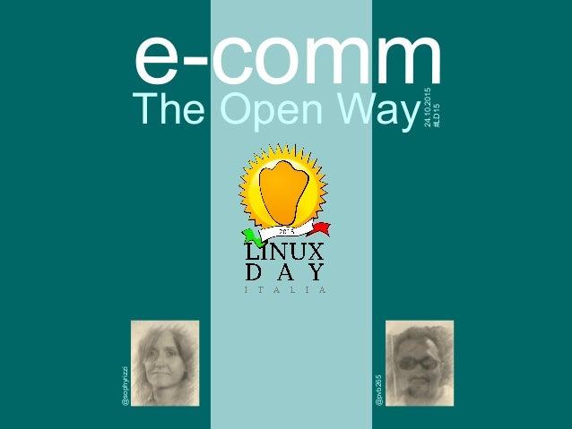 e-commThe Open Way 24.10.2015 #LD15 @pvb265 @sophyrizzi