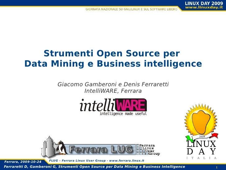 Strumenti Open Source per           Data Mining e Business intelligence                            Giacomo Gamberoni e Den...