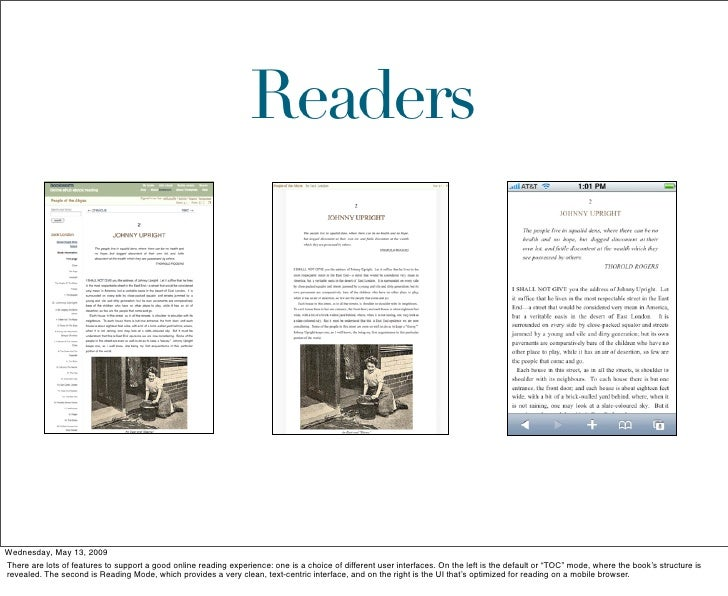Readers     Wednesday, May 13, 2009 There are lots of features to support a good online reading experience: one is a choic...