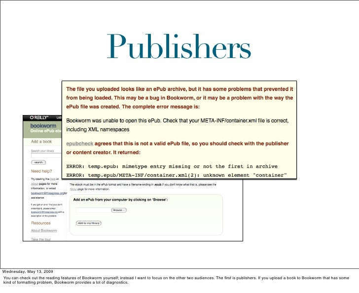 Publishers     Wednesday, May 13, 2009 You can check out the reading features of Bookworm yourself; instead I want to focu...