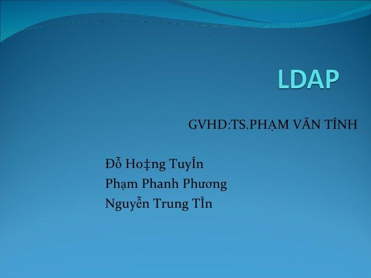 GVHD:TS.PHẠM VĂN TÍNH Đỗ Hoàng Tuyên Phạm Phanh Phương Nguyễn Trung Tín