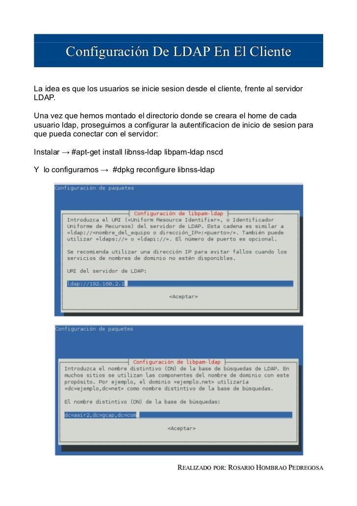 Configuración De LDAP En El ClienteLa idea es que los usuarios se inicie sesion desde el cliente, frente al servidorLDAP.U...