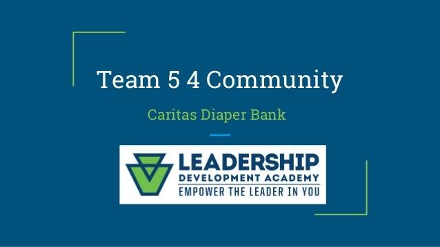 Team 5 4 Community Caritas Diaper Bank