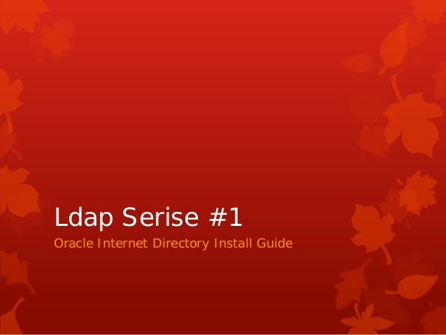 Ldap Serise #1 Oracle Internet Directory Install Guide