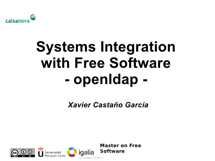 Systems Integration with Free Software - openldap - Xavier Castaño García