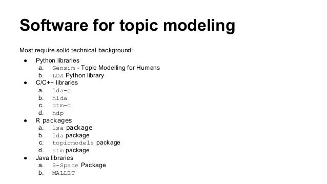 Software for topic modeling Most require solid technical background: ● Python libraries a. Gensim - Topic Modelling for Hu...
