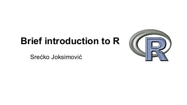 Brief introduction to R Srećko Joksimović