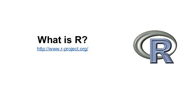 What is R? http://www.r-project.org/