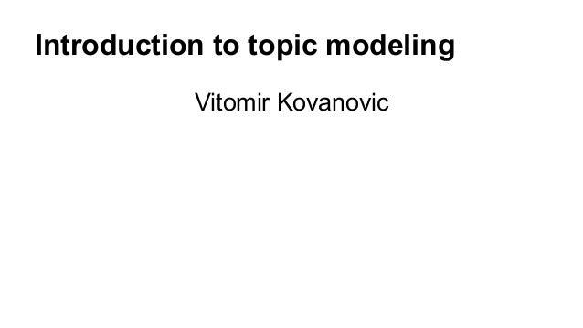 Introduction to topic modeling Vitomir Kovanovic