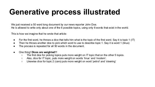 Generative process illustrated We just received a 50 word long document by our news reporter John Doe. He is allowed to wr...