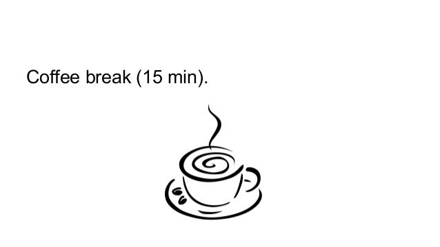 Coffee break (15 min).