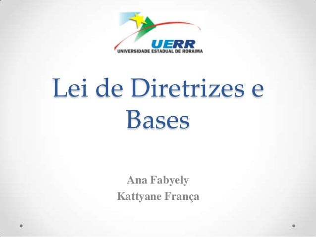 Lei de Diretrizes eBasesAna FabyelyKattyane França