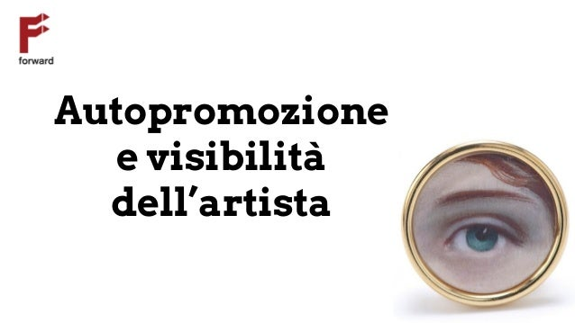Autopromozione e visibilità dell'artista