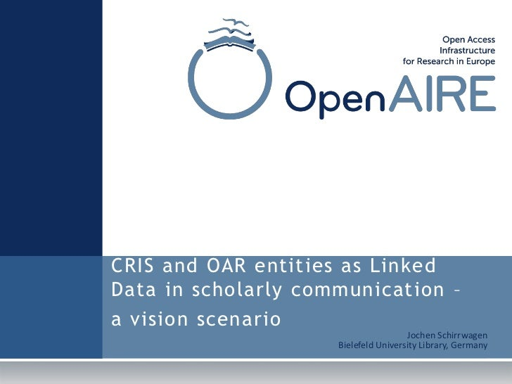 CRIS and OAR entities as LinkedData in scholarly communication –a vision scenario                                       Jo...