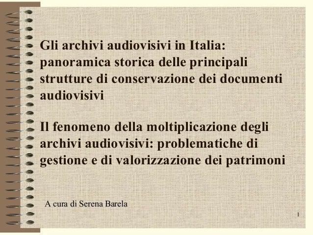 Gli archivi audiovisivi in Italia: panoramica storica delle principali strutture di conservazione dei documenti audiovisiv...
