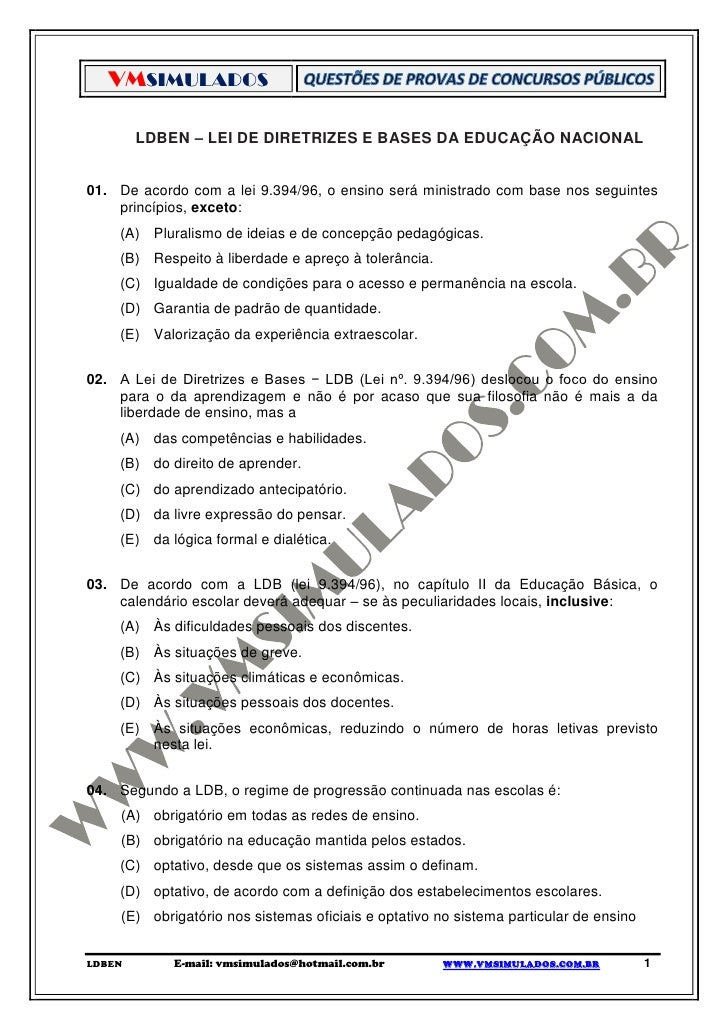 VMSIMULADOS        LDBEN – LEI DE DIRETRIZES E BASES DA EDUCAÇÃO NACIONAL01. De acordo com a lei 9.394/96, o ensino será m...