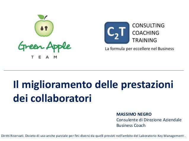 Il miglioramento delle prestazioni dei collaboratori MASSIMO NEGRO Consulente di Direzione Aziendale Business Coach Diritt...