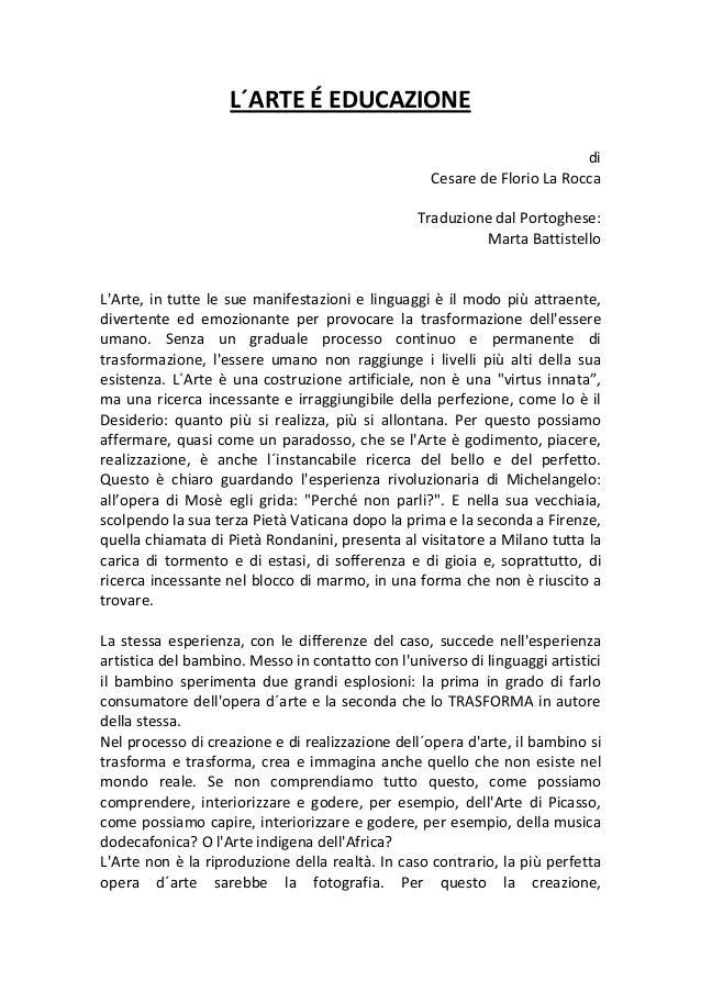 L´ARTE É EDUCAZIONE di Cesare de Florio La Rocca Traduzione dal Portoghese: Marta Battistello L'Arte, in tutte le sue mani...
