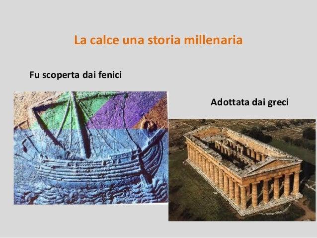 La calce una storia millenaria Fu scoperta dai fenici  Adottata dai greci