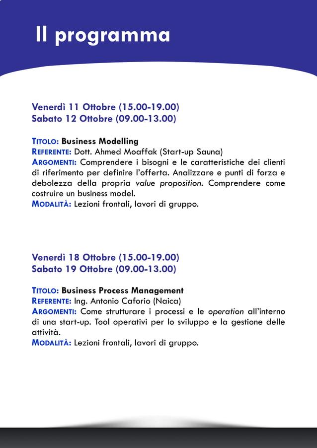 Venerdì 11 Ottobre (15.00-19.00) Sabato 12 Ottobre (09.00-13.00) TITOLO: Business Modelling REFERENTE: Dott. Ahmed Moaffak...
