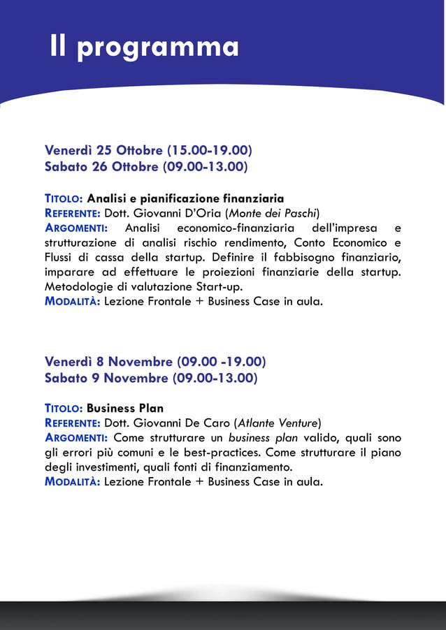 Venerdì 25 Ottobre (15.00-19.00) Sabato 26 Ottobre (09.00-13.00) TITOLO: Analisi e pianificazione finanziaria REFERENTE: D...