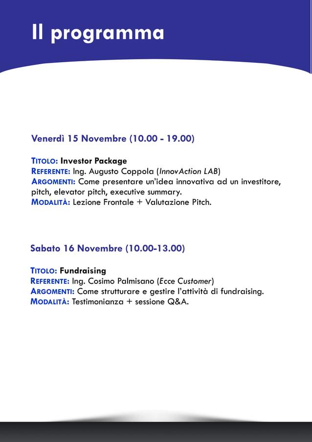 Sabato 16 Novembre (10.00-13.00) TITOLO: Fundraising REFERENTE: Ing. Cosimo Palmisano (Ecce Customer) ARGOMENTI: Come stru...