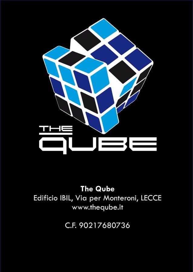 The Qube Edificio IBIL, Via per Monteroni, LECCE www.theqube.it C.F. 90217680736